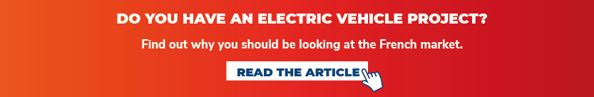 Find out why you should be looking at the French market for your electric vehicule project