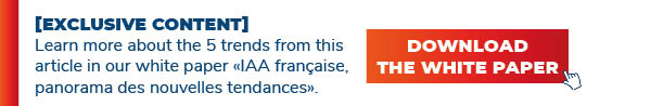 """Learn more about the 5 trends from this article in our white paper """"IAA francaise, panorama des nouvelles tendances"""""""